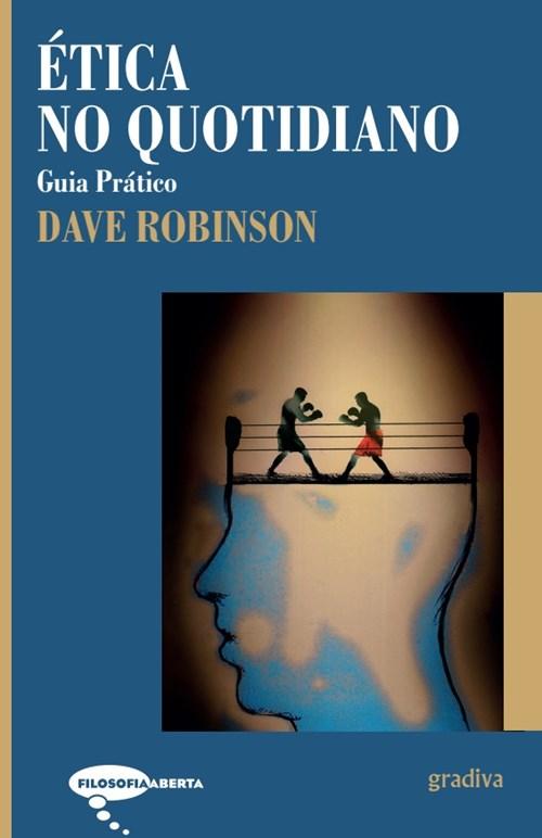 Dave Robinson, Ética no Quotidiano – Guia Prático